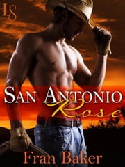 San Antonio Rose - A Loveswept Classic Romance ebook by Fran Baker