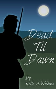 Dead Til Dawn ebook by Kelli A. Wilkins