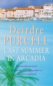 Last Summer in Arcadia ebook by Deirdre Purcell
