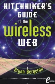 The Hitchhiker's Guide to the Wireless Web ebook by Bergeron