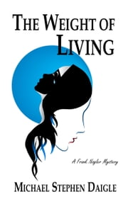 The Weight of Living ebook by Michael Stephen Daigle