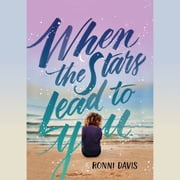 When the Stars Lead to You audiobook by Ronni Davis