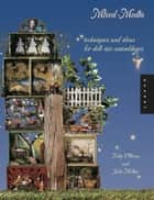 Mixed-Media Dollhouses ebook by Tally Oliveau,Julie Molina