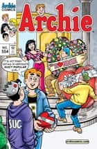 Archie #554 ebook by George Gladir, Greg Crosby, Stan Goldberg,...