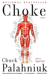 Choke - A Novel ebook by Chuck Palahniuk