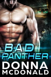 Bad Panther - Alien Guardians of Earth, #1 ebook by Donna McDonald