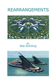 Rearrangements - The Venus Project's Resource-Based Economy ebook by Bob Schilling, Jacque  Fresco