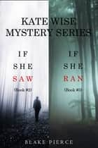A Kate Wise Mystery Bundle: If She Saw (#2) and If She Ran (#3) ebook by Blake Pierce