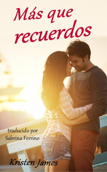 Más Que Recuerdos ebook by Kristen James