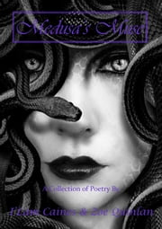 Medusa's Muse - A Collection of Poetry ebook by Zoe Quinlan, I' Lam Caines