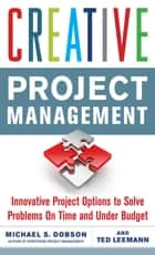 Creative Project Management ebook by Michael S Dobson
