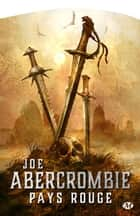 Pays rouge - Terres de sang, T3 ebook by Juliette Parichet, Joe Abercrombie