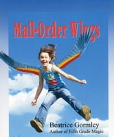 Mail-Order Wings ebook by Beatrice Gormley
