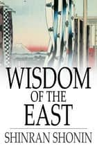Wisdom of the East ebook by Shinran Shonin,S. Yamabe,L. Adams Beck
