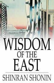 Wisdom of the East - Buddhist Psalms translated from the Japanese of Shinran Shonin ebook by Shinran Shonin,S. Yamabe,L. Adams Beck