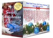 Sweet Christmas Kisses 2 - Second Edition - Eighteen Heartwarming Holiday Romances ebook by Mona Risk, Beate Boeker, Melinda Curtis,...