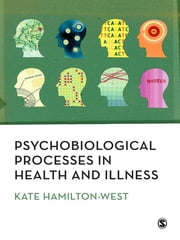 Psychobiological Processes in Health and Illness ebook by Kate Hamilton-West