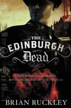 The Edinburgh Dead ebook by Brian Ruckley