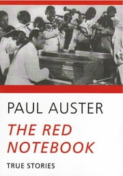 The Red Notebook: True Stories ebook by Paul Auster