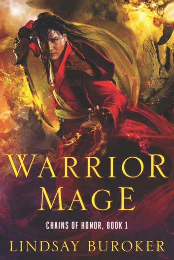 Warrior Mage - Chains of Honor, Book 1 ebook by Lindsay Buroker