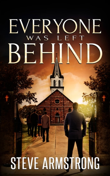 Everyone Was Left Behind ebook by Steve Armstrong