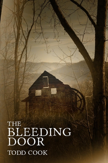 The Bleeding Door ebook by Todd Cook