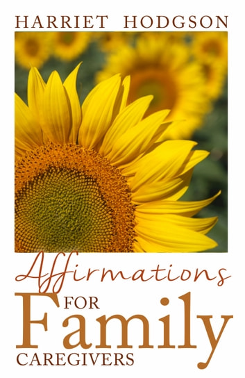 Affirmations for Family Caregivers ebook by Harriet Hodgson