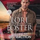 Driven to Distraction audiobook by Lori Foster
