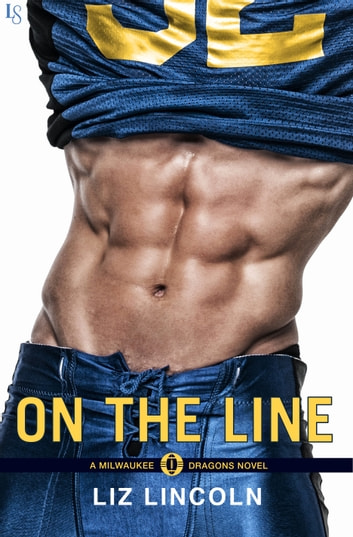 On the Line - A Milwaukee Dragons Novel ebook by Liz Lincoln