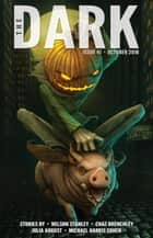 The Dark Issue 41 - The Dark, #41 ebook by Nelson Stanley, Chaz Brenchley, Julia August,...