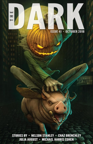 The Dark Issue 41 - The Dark, #41 ebook by Nelson Stanley,Chaz Brenchley,Julia August,Michael Harris Cohen