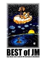 Best of JM - Das Beste aus 5 Jahren JM-Cartoons in Buchform ebook by Jürgen Mertens