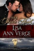 Her Pirate Heart ebook by Lisa Ann Verge