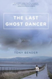 The Last Ghost Dancer ebook by Tony Bender