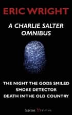 A Charlie Salter Omnibus - A Charlie Salter Mystery ebook by Eric Wright