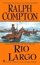 Ralph Compton Rio Largo ebook by Ralph Compton, David Robbins