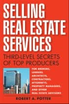 Selling Real Estate Services ebook by Robert A Potter