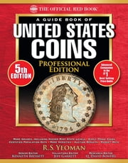 The Official Red Book: A Guide Book of United States Coins, Professional Edition ebook by R.S. Yeoman,Kenneth Bressett