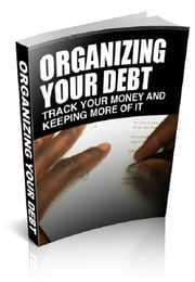 Organizing Your Debt ebook by Anonymous