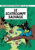 Les Schtroumpfs Lombard - Tome 19 - Schtroumpf sauvage (Le) ebook by Maury, Thierry Culliford, Parthoens
