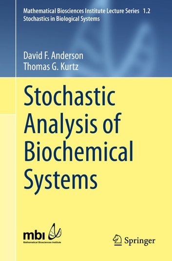 Stochastic Analysis of Biochemical Systems ebook by David F. Anderson,Thomas G. Kurtz