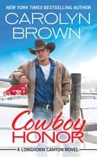 Cowboy Honor - Includes a bonus novella 電子書 by Carolyn Brown