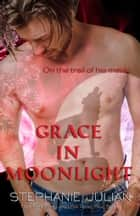 Grace in Moonlight ebook by