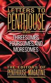 Letters to Penthouse XXVIII - Threesomes, Foursomes, and Moresomes ebook by Penthouse International