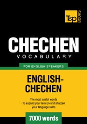 Chechen Vocabulary for English Speakers - 7000 Words ebook by Andrey Taranov