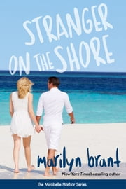 Stranger on the Shore (Mirabelle Harbor, Book 4) ebook by Marilyn Brant
