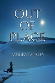 Out of Place ebook by Tangea Tansley