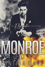 Monroe: The Dynastic Collection ebook by Cynthia Dane
