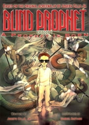 Blind Prophet, Episode 1: A Prophet Is Born - Blind Prophet, #1 ebook by Joseph Cillo, Jr.