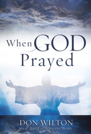 When God Prayed ebook by Don Wilton